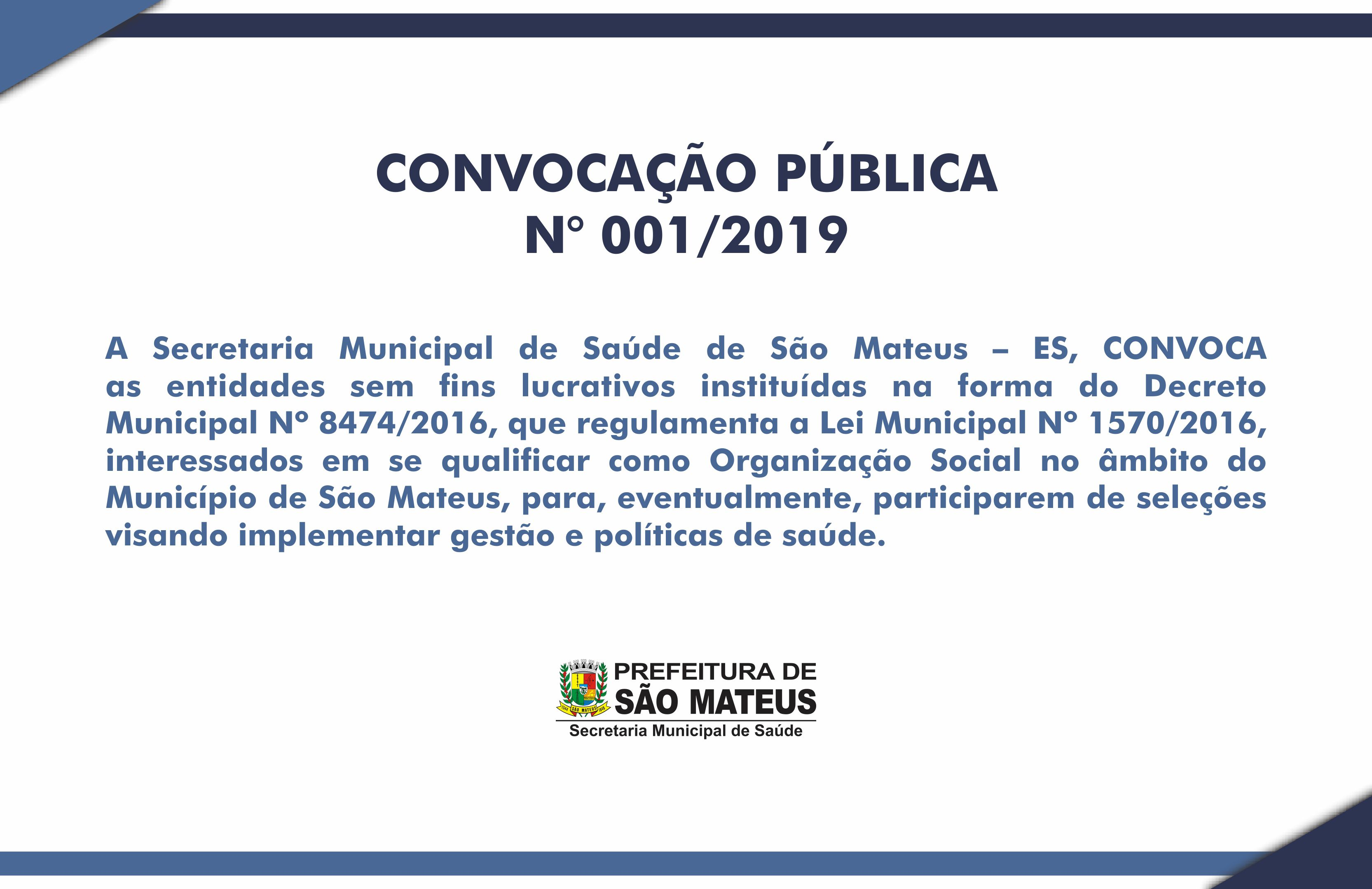 Secretaria Municipal de Saúde CONVOCA entidades sem fins lucrativos instituídas na forma do Decreto Municipal Nº 8474/2016, que regulamenta a Lei Municipal Nº 1570/2016