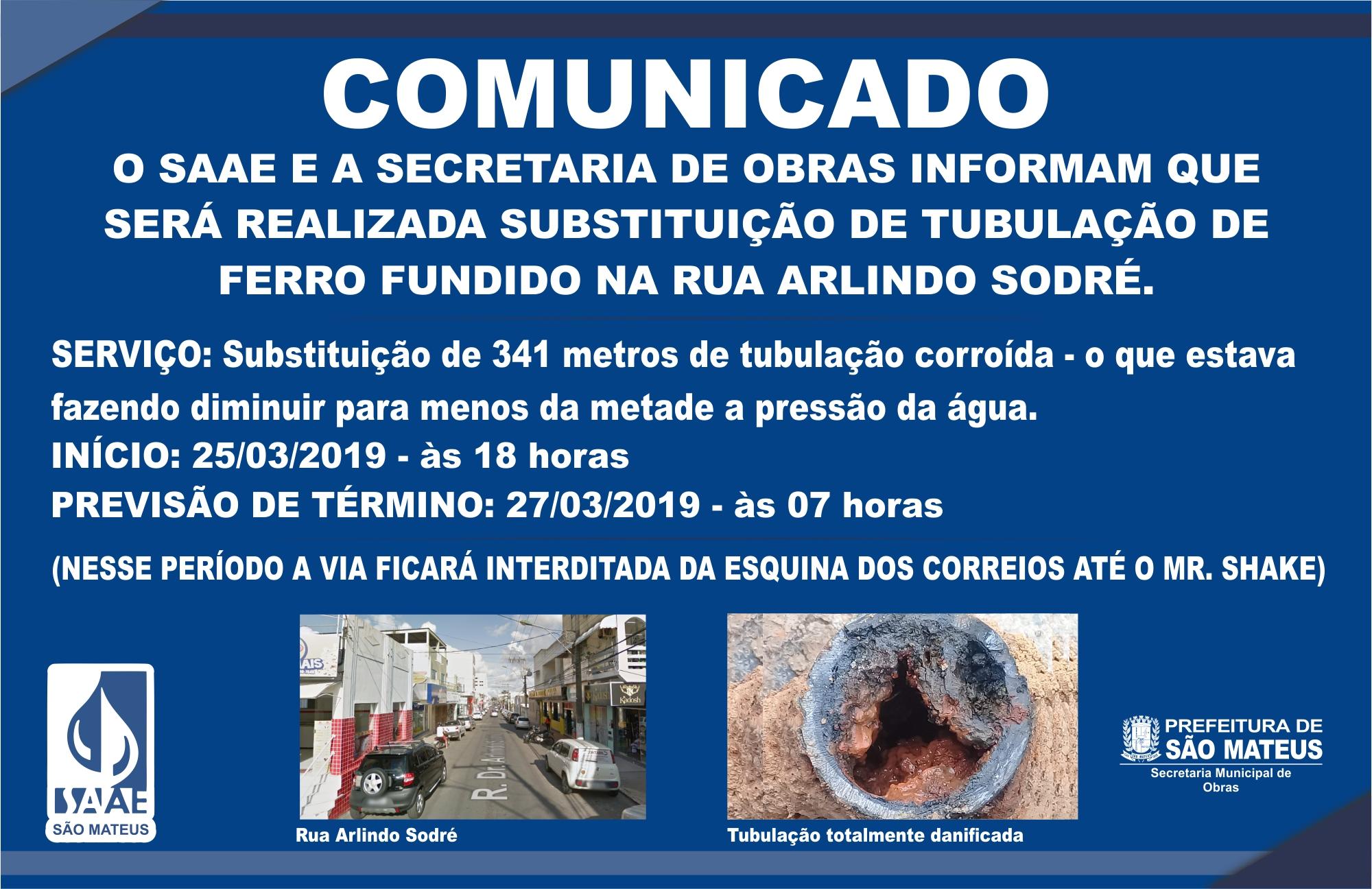 COMUNICADO - TROCA DE TUBULAÇÃO NA RUA ARLINDO SODRÉ