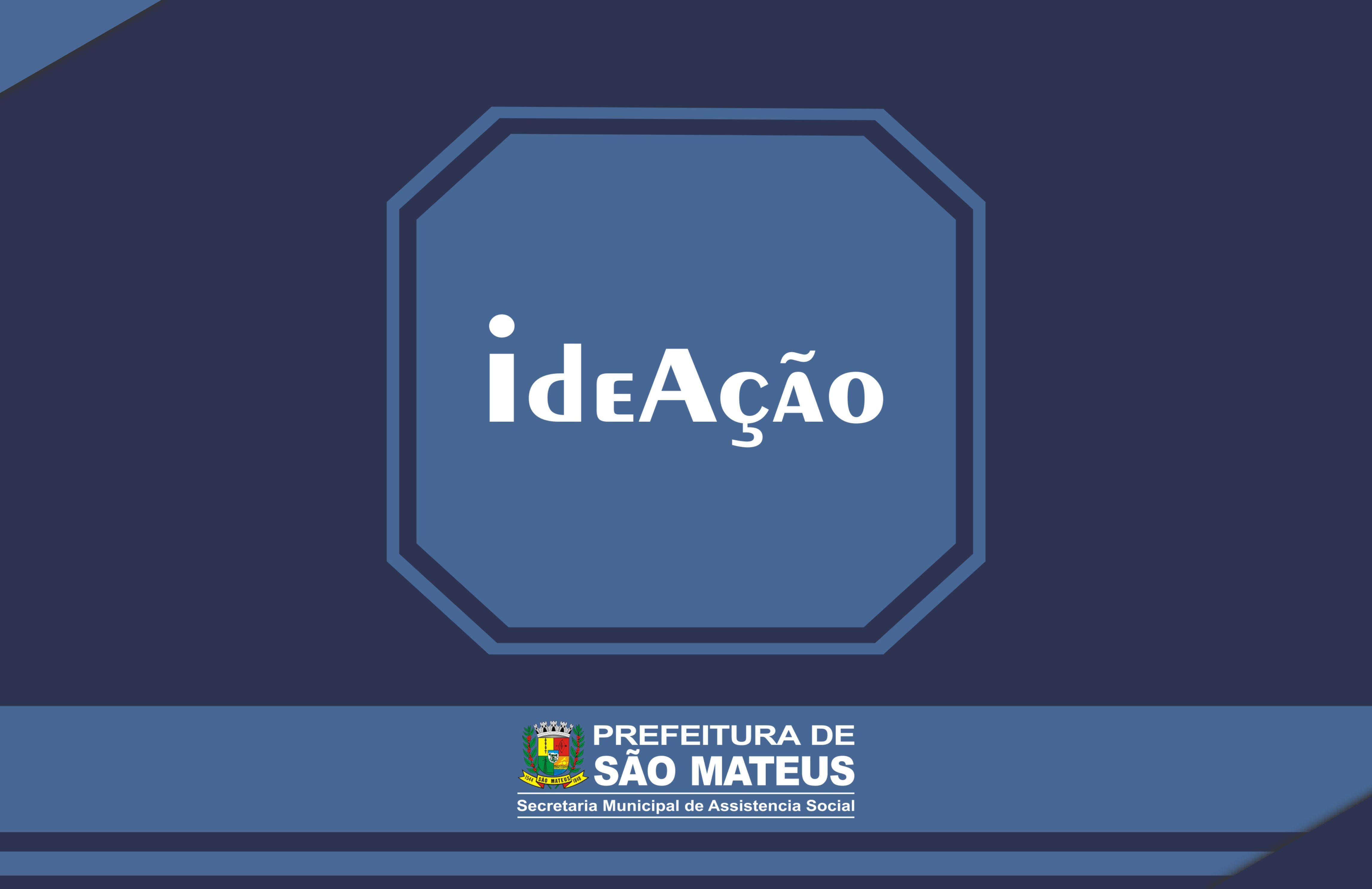 IdeAção por meio da Secretaria Municipal de Assistência Social