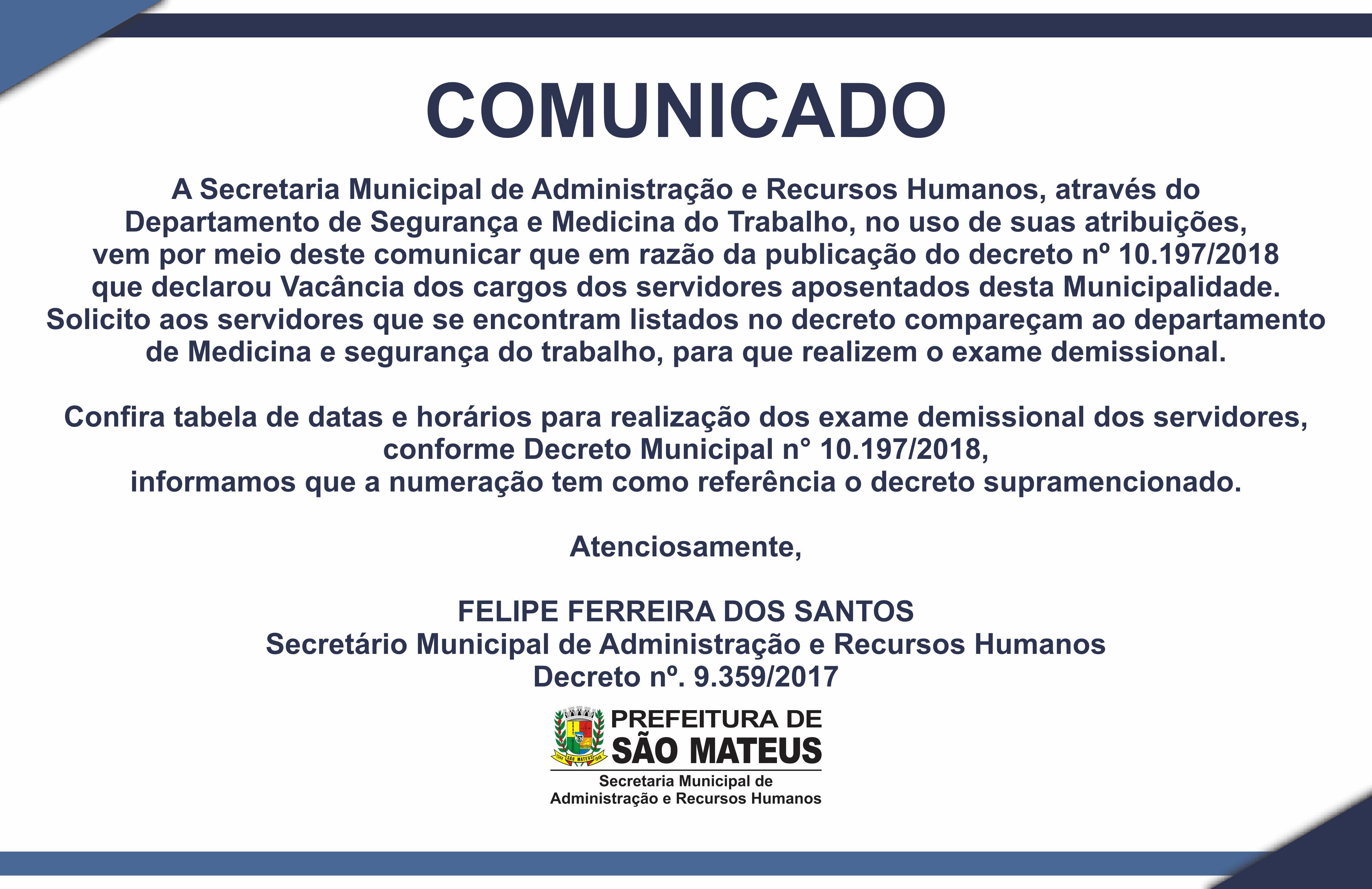 Comunicado de Exame Demissional Referente Ao Decreto Nº 10.197/2018 de Vacância dos Cargos dos Servidores Aposentados desta Municipalidade
